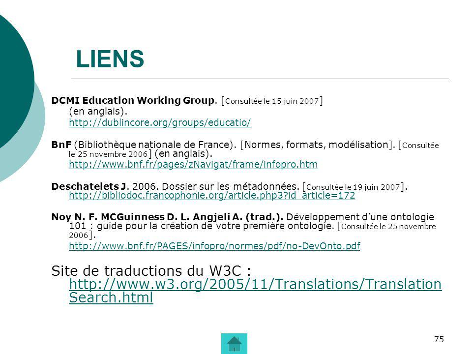 LIENS DCMI Education Working Group. [Consultée le 15 juin 2007] (en anglais). http://dublincore.org/groups/educatio/